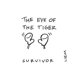 Survivor. The Eye Of The Tiger. Brigitte Liem.