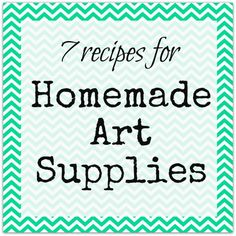 7 Recipes for Homemade Art Supplies including: finger paint, glue, face paint, watercolors, bubble solution, diy paint-with-water & baking soda modeling clay