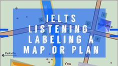 IELTS Listening part 1| Labeling a Map or Plan