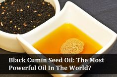 Black Cumin Seed Oil: The Most Powerful Oil In The World