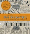 NEW BOOK! (Nov 2014) Draw your own fonts : 30 alphabets to scribble sketch and make your own.  Shelf Mark: 745.6 SED.