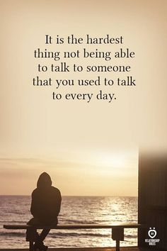 It is the hardest thing not being able to talk to someone that you used to talk to every day. I Miss You Quotes, Missing You Quotes, True Quotes, Strong Quotes, Quotes Quotes, Positive Quotes, Missing My Husband, I Miss You Dad, You Used Me