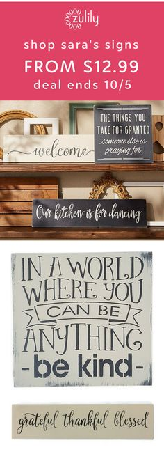 Sign up to shop Sara's Signs from $12.99. Their signs are crafted from real wood and hand painted with words of wisdom, sass and spur-of-the-moment thoughts. Decorate your home in farmhouse inspired signs to say it in style.