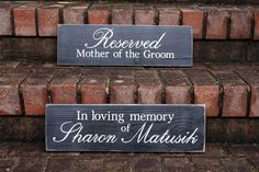 "Custom painted memorial signs for wedding.  Mother of the Groom & In Loving Memory.  18"" x 6"" each, to be hung with ribbon over a ""reserved"" chair at the wedding.  