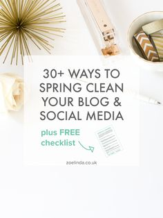 30+ Ways to Spring Clean Your Blog and Social Media | From your Facebook page to your blog design, I'm going to help you spruce up your blog and social media! This guide is perfect for all types of bloggers. Click here to start spring cleaning and get a free checklist!
