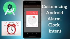 3 Types of Customization That You Can Do To Android Alarm Clock Intent Android Tutorials, You Can Do, Improve Yourself, Canning, Type, Phone, Telephone, Home Canning