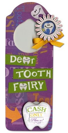 Tooth Fairy Door Hanger    This would be so much easier than hoping not to wake a sleeping kid with the tooth under the pillow.