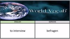 to interview - befragen German Vocabulary Builder Word Of The Day #214 ! Full audio practice at World Vocab™! https://video.buffer.com/v/582e2611bee2121b5764ca34