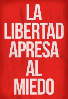 #unposteraldia 018 / La libertad apresa al miedo