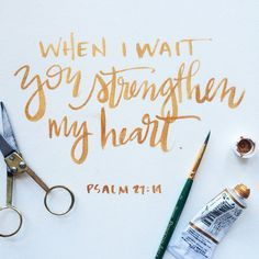 • strengthen my heart • // gorgeous brush lettering bible verses