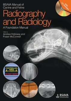 BSAVA manual of canine and feline radiography and radiology : a foundation manual / editors: Andrew Holloway, J. Fraser McConnell. British Small Animal Veterinary Association, cop.2013