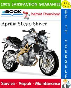 Aprilia Sl750 Shiver Motorcycle Service Repair Manual Aprilia Repair Manuals Repair