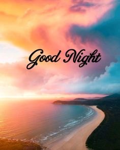 Good Night Blessings, Good Night Wishes, Good Night Sweet Dreams, Bedtime Quotes, Good Night For Him, Beautiful Good Night Quotes, Evening Quotes, Good Night Messages, Sleep Tight