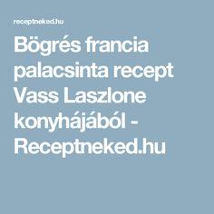 Bögrés francia palacsinta recept Vass Laszlone konyhájából - Receptneked.hu