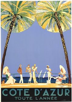 """Vintage Art Deco poster advertising the French Riviera (Cote D'Azur) as a """"Year Around"""" tourist destination."""