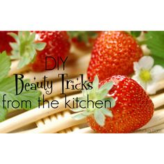 Kitchen DIY Beauty Tricks