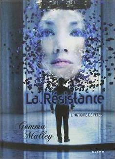 La Résistance. L'histoire de Peter. Gemma Malley. Editions Naïve. 2008. ISBN 9782350211664. Exemplaire CDI 8284.
