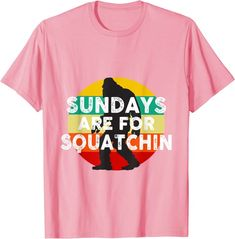 Amazon.com: Bigfoot Yowi Sundays Are For Squatchin Classic Retro Sassy T-Shirt: Clothing Shirt Price, Vintage Tees, Cool Tees, Branded T Shirts, Sassy, He Doesnt Care, Bigfoot, Edgy Outfits, Retro