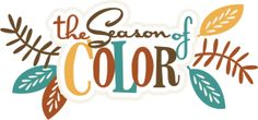 The Season Of Color SVG scrapbook title fall svg cut file  fall colors