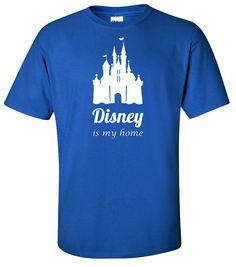 Disney Shirt  Disney Is My Home  Family Disney Shirts