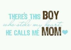 """For me it should read """"There's these BOYS who stole my heart. They call me MOM"""" I love you Mikey, Jimmy, Jakey. The best guys I've ever known! Son Quotes, Great Quotes, Quotes To Live By, Inspirational Quotes, Baby Quotes, Qoutes, Family Quotes, Quotations, Sister Quotes"""