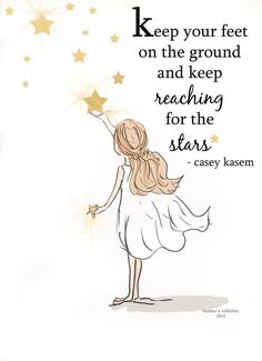 ☆ Illustration by Heather Stillufsen, Rose Hill Design Studio; I loved Casey Kasem! Great Quotes, Quotes To Live By, Me Quotes, Motivational Quotes, Inspirational Quotes, Casey Kasem, Reaching For The Stars, Woman Quotes, Positive Quotes