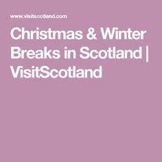 Christmas & Winter Breaks in Scotland | VisitScotland