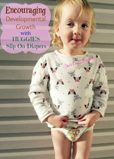 Using HUGGIES Little Movers Slip On Diapers for your child's Developmental Growth.#FirstFit #ad