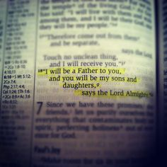 2 Corinthians 6:18. This is for you! You know who you are.