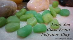 Faux Sea Glass Beads -Polymer Clay Tutorial by Sandy Huntress of Keepsake Crafts