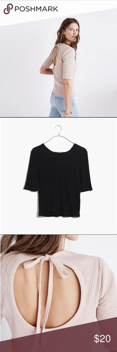 BLACK ⚫️ Madewell Ribbed Open-Back Top Perfect NWT Condition -- PHOTOS ARE BLUSH BUT IM SELLING BLACK _____________________________________  A fitted ribbed tee that ties in back above a sexy cutout (and, BTW, it's totally bra-friendly). So good with jeans and skirts alike. _____________________________________ Fabric is a machine washable Cotton/poly/elastane. _____________________________________  🌬Bundle up for a discount! _____________________________________  📖 Quote of the Week from…