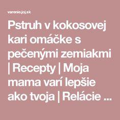 Pstruh v kokosovej kari omáčke s pečenými zemiakmi | Recepty | Moja mama varí lepšie ako tvoja | Relácie | Relácie | JOJ.sk | Televízia JOJ - zážitok vidieť