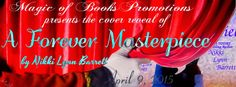 A Forever Masterpiece (The Masterpiece Trilogy #3) by Nikki Lynn Barrett |
