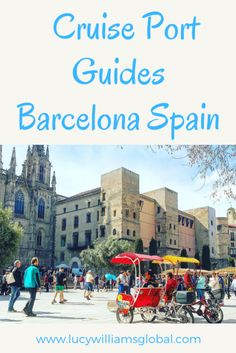 Cruise Port Guides: Barcelona Spain - Lucy Williams Global Cruise Europe, Cruise Port, Cruise Travel, Europe Travel Tips, Cruise Vacation, Spain Travel, European Travel, Travel Hacks, Europe Packing