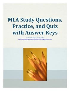 Do you need to review MLA, or need a quick way to introduce MLA citation and format to your students? This is a comprehensive study guide and answer key that asks students to read through the MLA process, including text on how to brainstorm ideas, cite ideas in your draft, how to know when and when not to cite your sources, and to review a current, comprehensive list of examples of in text citations and Works Cited from the Seventh edition of the Modern Language Association (MLA).  Grades…