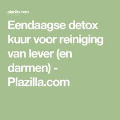 Eendaagse detox kuur voor reiniging van lever (en darmen) - Plazilla.com