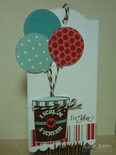 Love these balloons, rounded MCT ornament, upside down.  Crafting with Katie: Ice Cream Birthday Tag