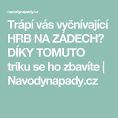 Trápí vás vyčnívající HRB NA ZÁDECH? DÍKY TOMUTO triku se ho zbavíte | Navodynapady.cz