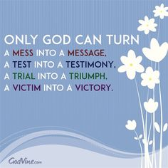Only God Can Turn a Test into a Testimony - Inspirations