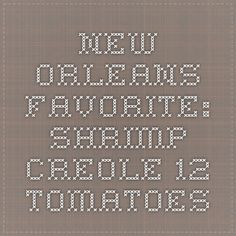 New Orleans Favorite: Shrimp Creole - 12 Tomatoes