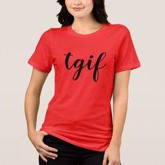 #tgif thank god it's friday shirt design chic - #friday #fridays