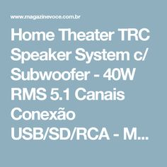 Home Theater TRC Speaker System c/ Subwoofer - 40W RMS 5.1 Canais Conexão USB/SD/RCA - Magazine Vrshop