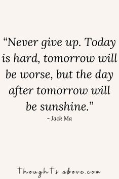 15 Never Give Up Quotes to Persevere Through Any Challenge in Life - Thoughts Above Hope Quotes Never Give Up, Don't Give Up Quotes, Keep Going Quotes, It Will Be Ok Quotes, Stay Strong Quotes, Calm Quotes, Be Yourself Quotes, Quotes To Live By, Quotes When You Feel Like Giving Up