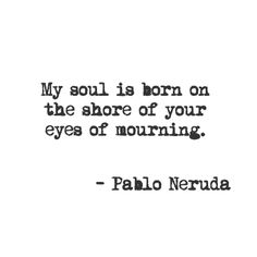 quotes from one of the most notable (and quotable) poets of the century. Great Words, Love Words, Beautiful Words, Love Is Comic, Pablo Neruda, Poetic Words, Book Of Poems, Blackout Poetry, Word Nerd