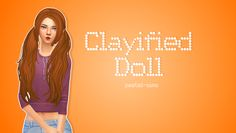 Baby Doll Clayified! ♥ • Comes in EA's colors. • Female Teen - Elder • Enabled for Random TOU ♥ • Do not re-upload without my permission • Do not claim as your own • Do not upload to pay sites Other...