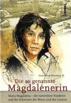 Die so genannte Magdalenerin * Maria Magdalena * Christoph Wrembek 2008
