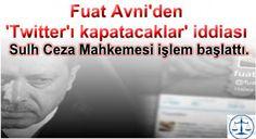 Fuat Avni'den 'Twitter'ı kapatacaklar' iddiası