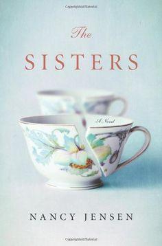 The Sisters: A Novel by Nancy Jensen