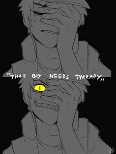 Querido terapia você precisava antes ,se precisa agora é se joga da ponte!!!!!!!!