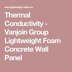 Thermal Conductivity - Vanjoin Group Lightweight Foam Concrete Wall Panel